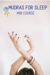 Mini course on what mudras are, how they work and which ones to use when you have trouble sleeping.