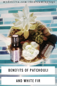 Benefits of Patchouli and White Fir